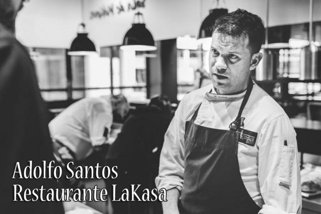 Adolfo Santos, Restaurante LaKasa